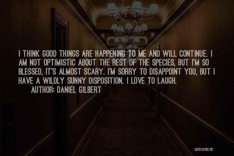 Daniel Gilbert Quotes 2193933