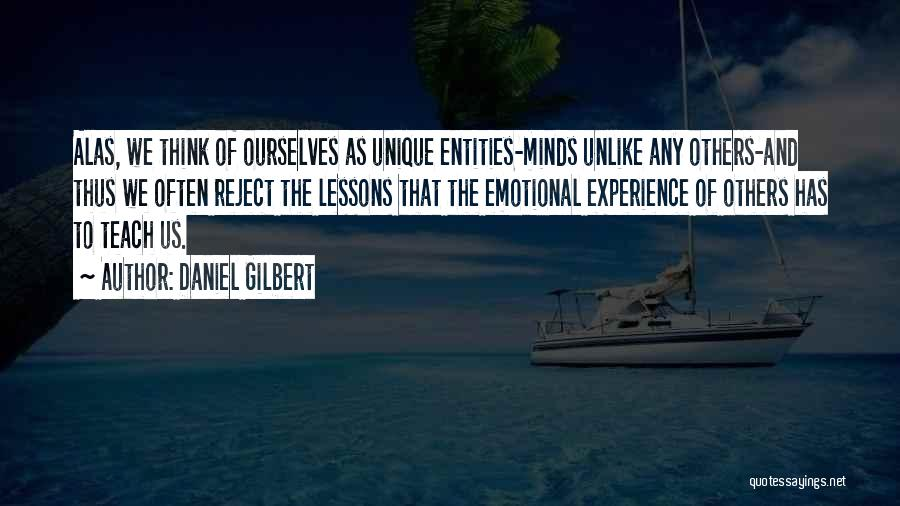 Daniel Gilbert Quotes 252823