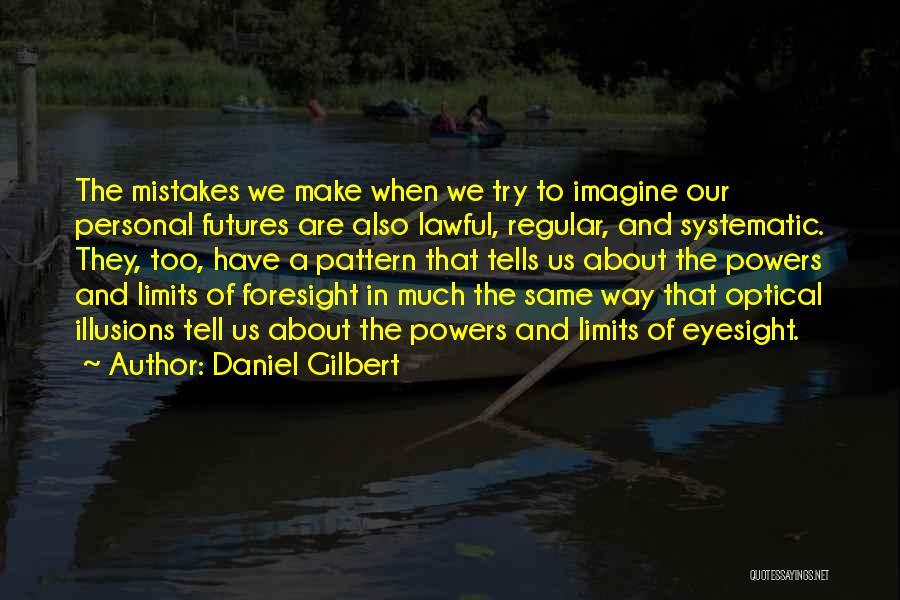 Daniel Gilbert Quotes 334000