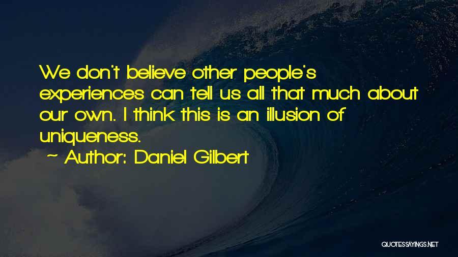 Daniel Gilbert Quotes 409284