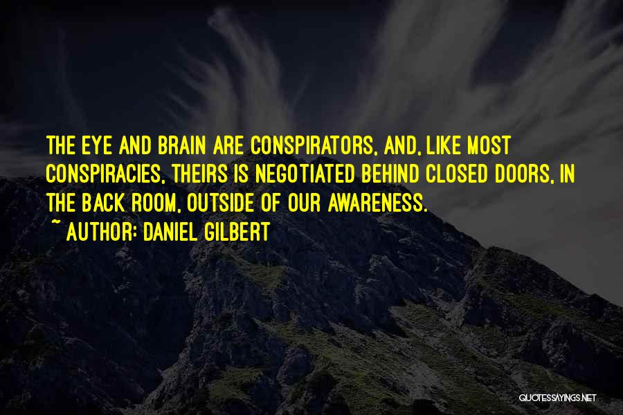 Daniel Gilbert Quotes 467808
