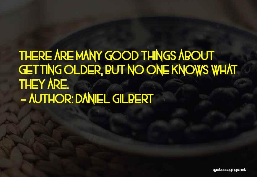 Daniel Gilbert Quotes 476466