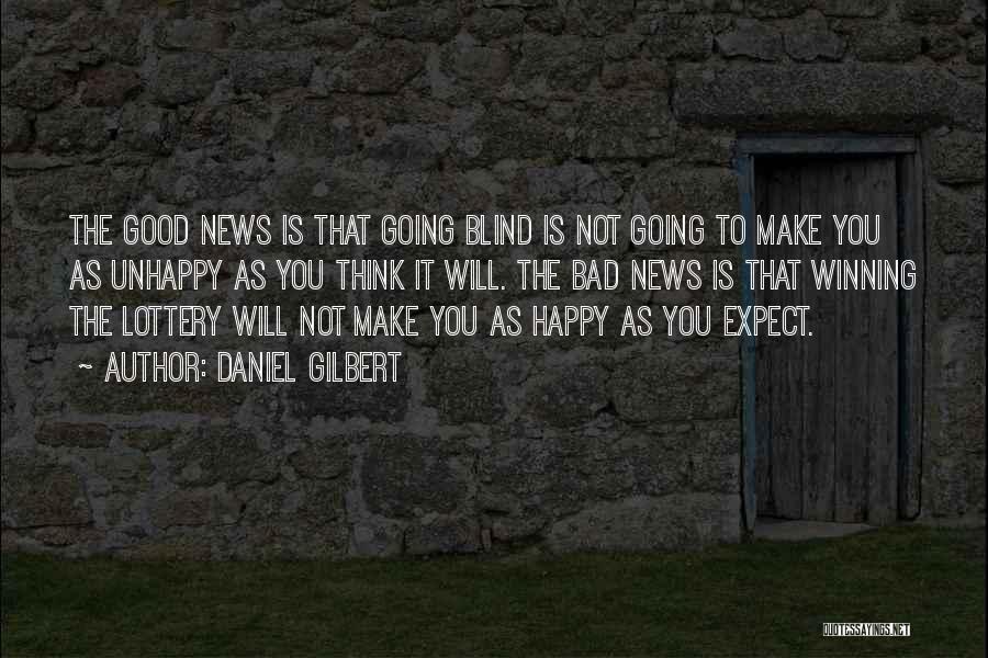 Daniel Gilbert Quotes 503037