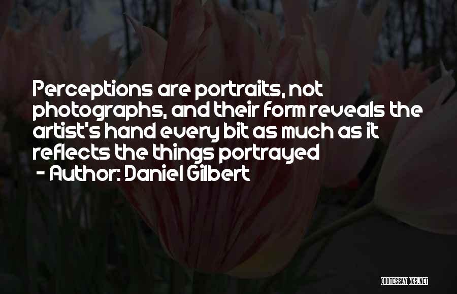 Daniel Gilbert Quotes 701221