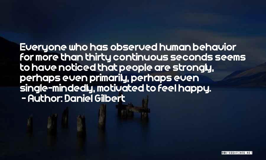 Daniel Gilbert Quotes 787625
