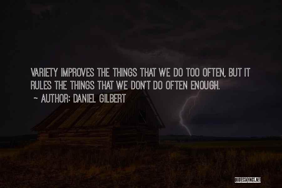 Daniel Gilbert Quotes 805503