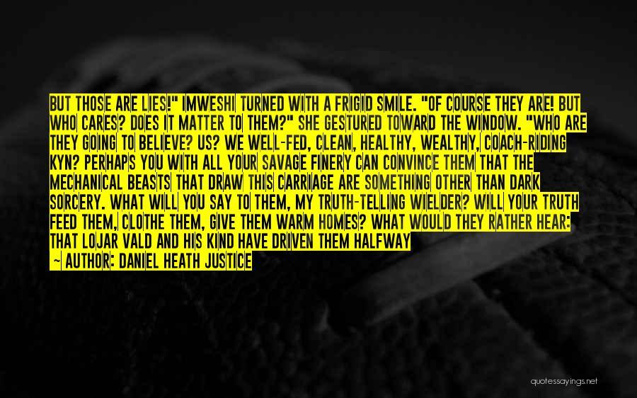 Daniel Heath Justice Quotes 1905570