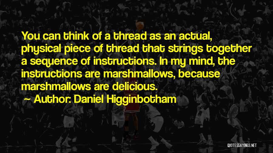 Daniel Higginbotham Quotes 1975061