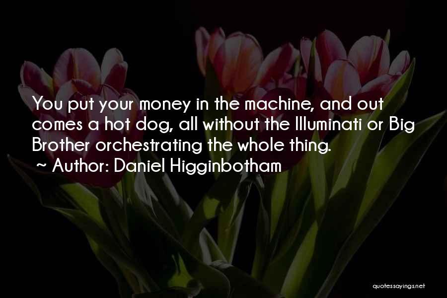Daniel Higginbotham Quotes 483594