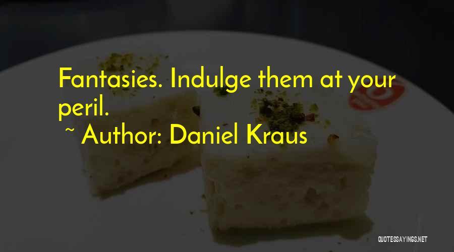 Daniel Kraus Quotes 1908698