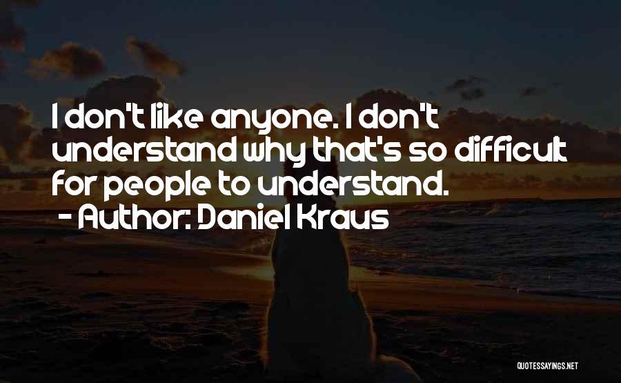 Daniel Kraus Quotes 672435