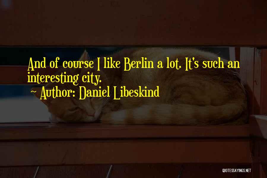 Daniel Libeskind Quotes 1259642