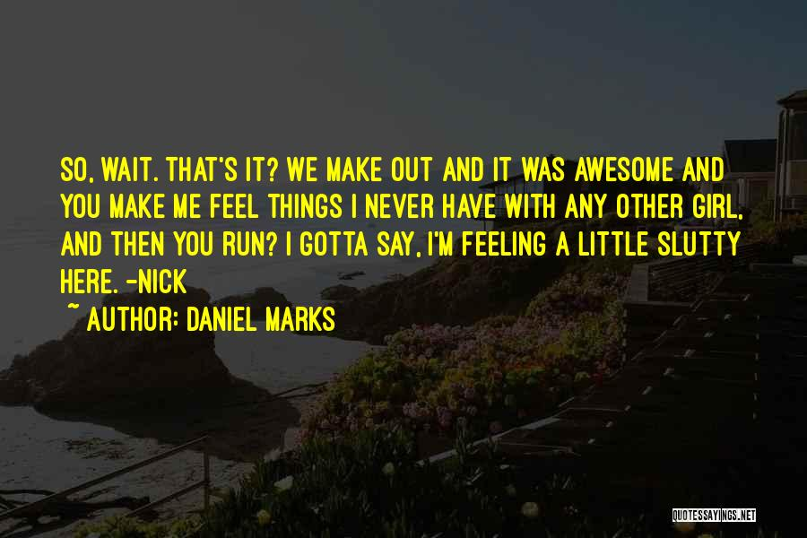 Daniel Marks Quotes 1210372