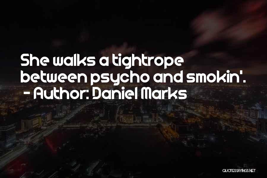 Daniel Marks Quotes 89831