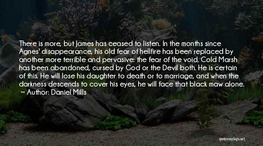 Daniel Mills Quotes 1256272