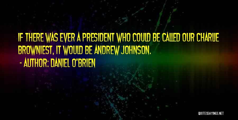 Daniel O'Brien Quotes 297185