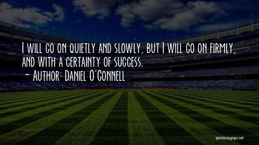 Daniel O'Connell Quotes 1330965