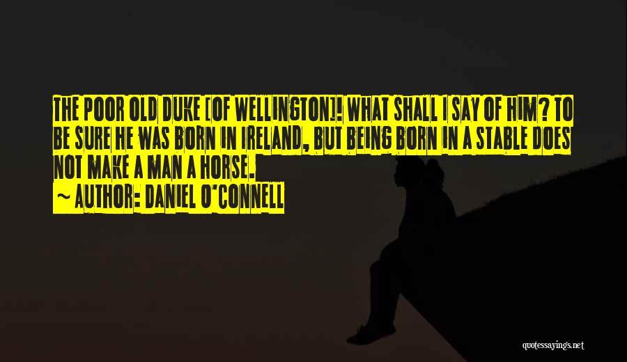 Daniel O'Connell Quotes 474682