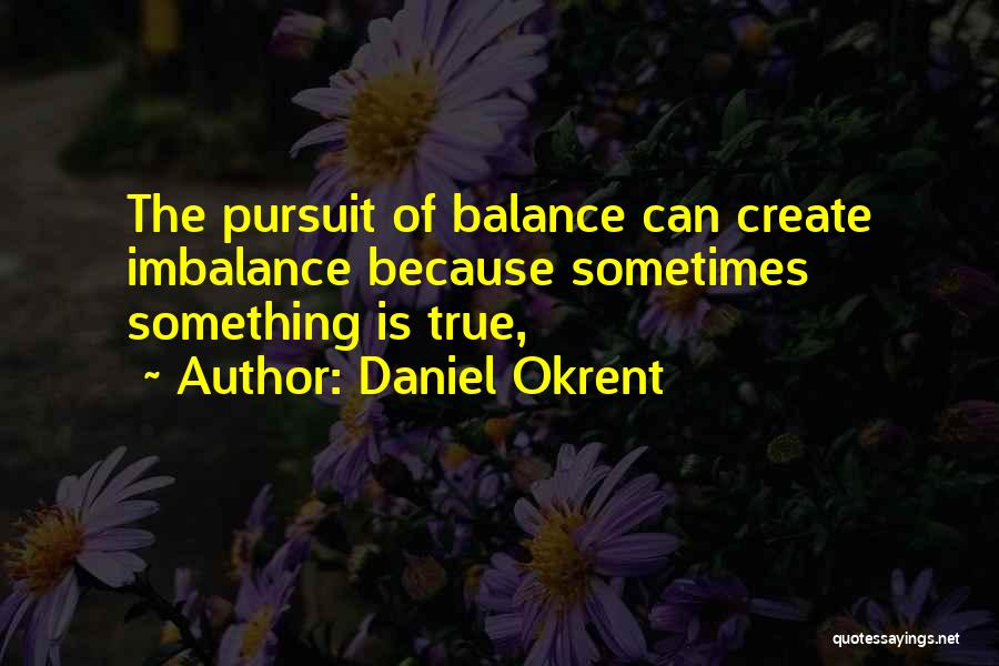 Daniel Okrent Quotes 1233484