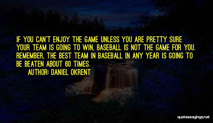 Daniel Okrent Quotes 1680146