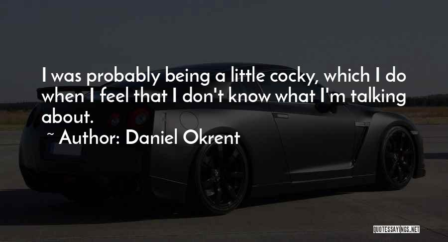 Daniel Okrent Quotes 192267