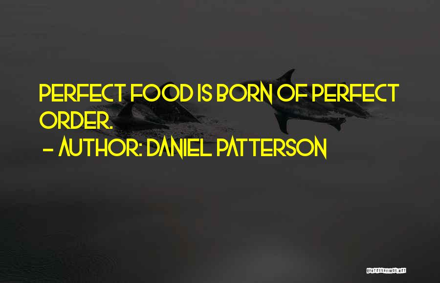 Daniel Patterson Quotes 1339634