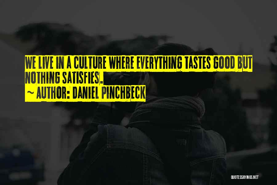 Daniel Pinchbeck Quotes 1368261