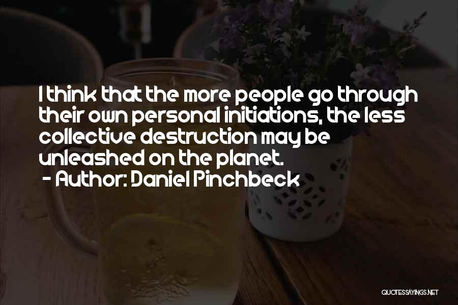 Daniel Pinchbeck Quotes 1548192
