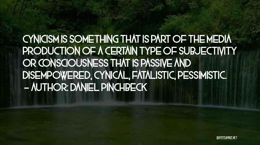 Daniel Pinchbeck Quotes 1888372