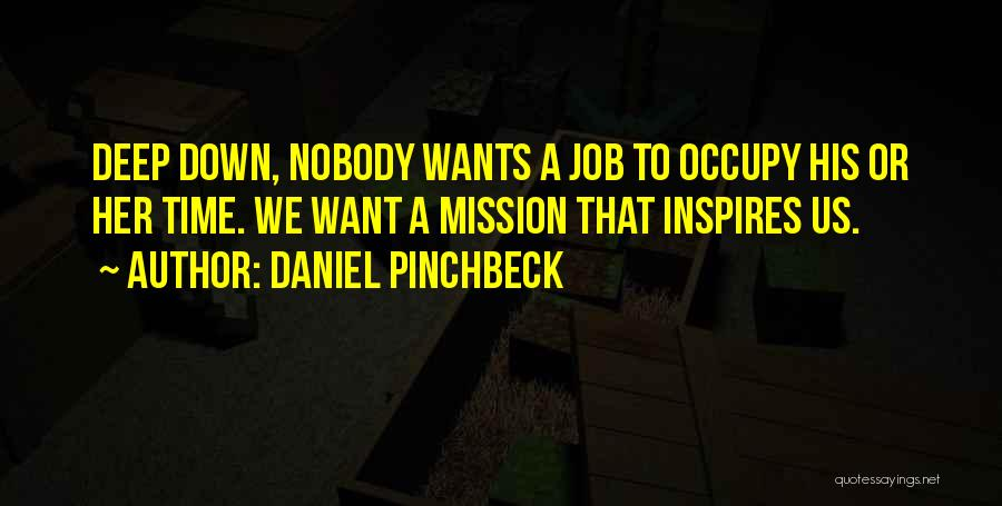 Daniel Pinchbeck Quotes 677017