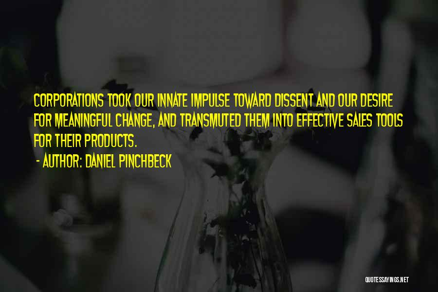 Daniel Pinchbeck Quotes 878781