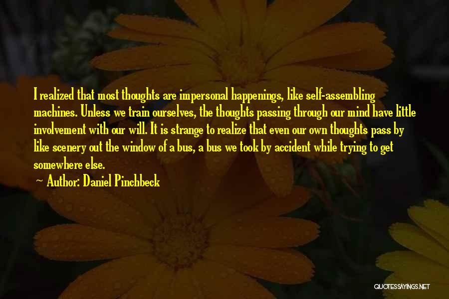Daniel Pinchbeck Quotes 99779
