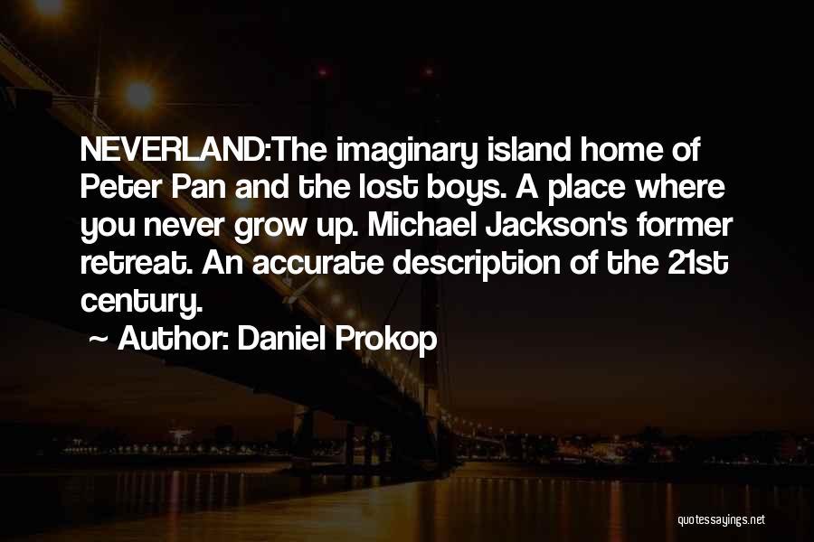 Daniel Prokop Quotes 1463017