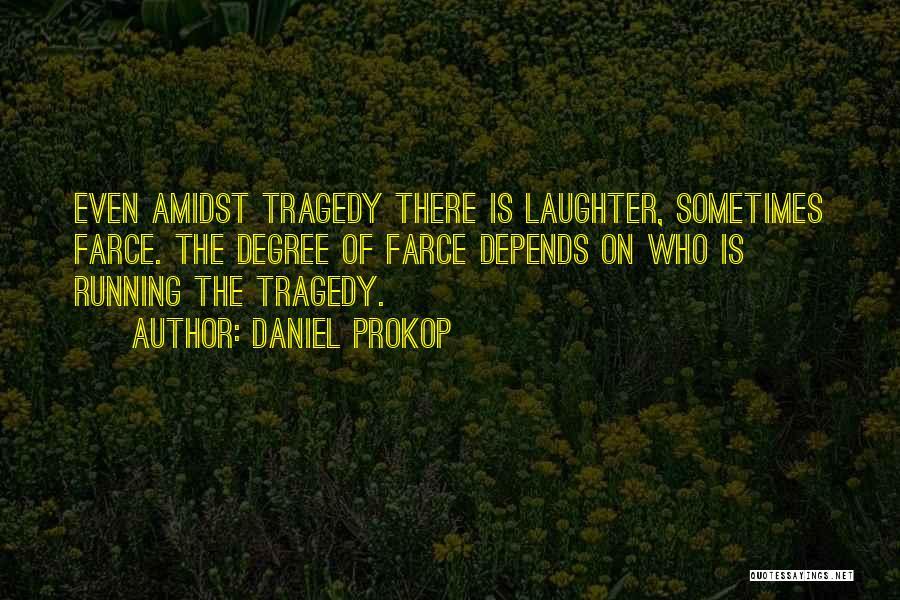 Daniel Prokop Quotes 1466044