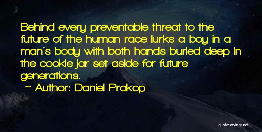 Daniel Prokop Quotes 2040654