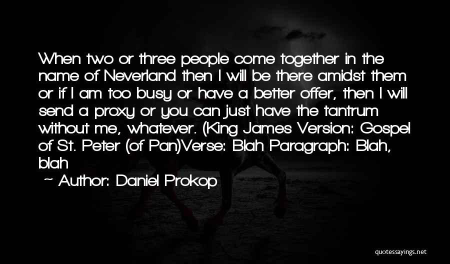 Daniel Prokop Quotes 907125