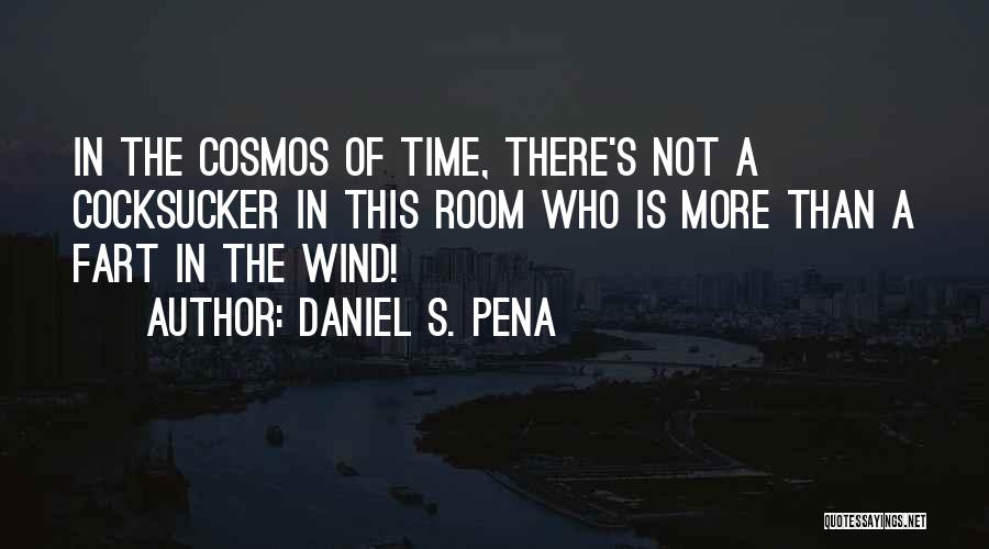 Daniel S. Pena Quotes 239224