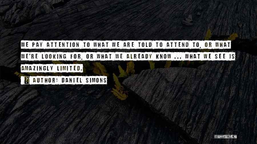 Daniel Simons Quotes 1703553
