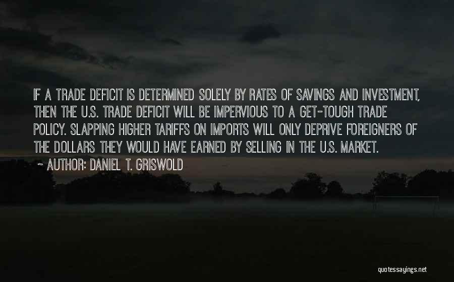 Daniel T. Griswold Quotes 1605236