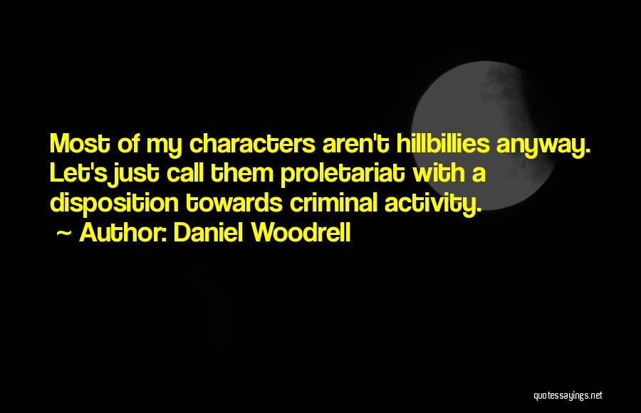 Daniel Woodrell Quotes 1059309