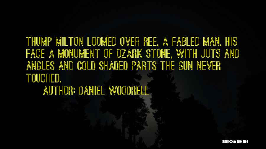 Daniel Woodrell Quotes 1920713