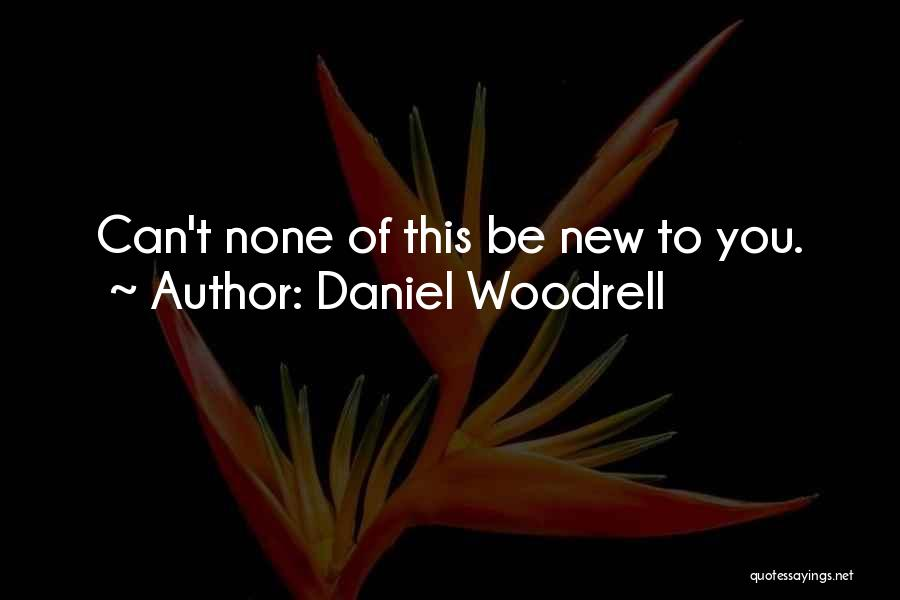 Daniel Woodrell Quotes 1946598
