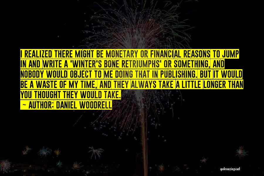 Daniel Woodrell Quotes 2196835