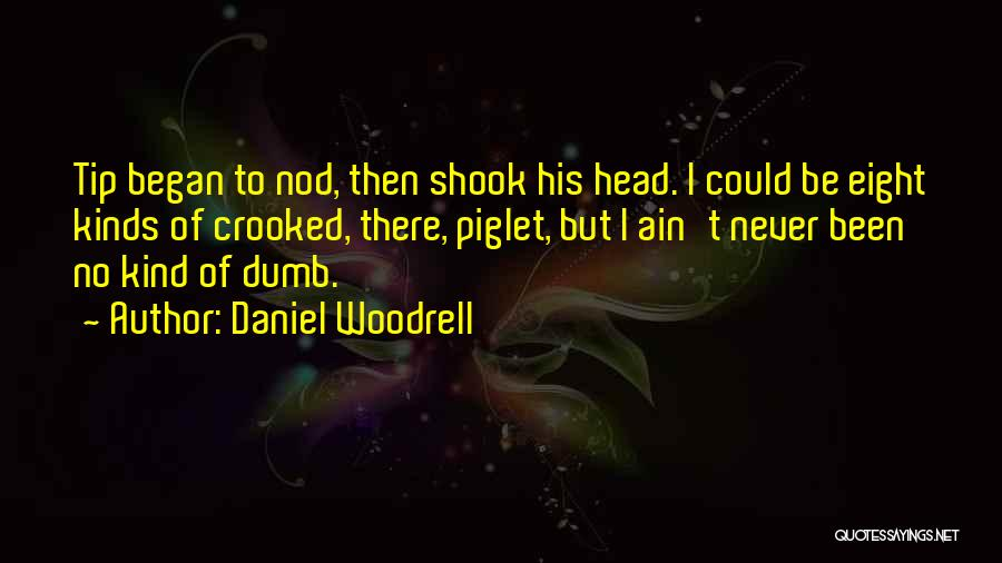 Daniel Woodrell Quotes 2219521