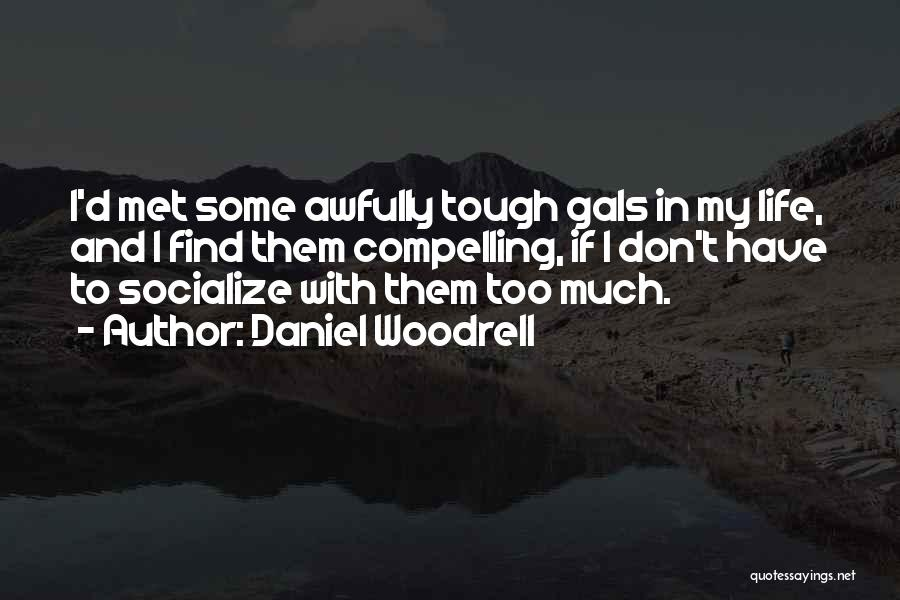 Daniel Woodrell Quotes 2271492