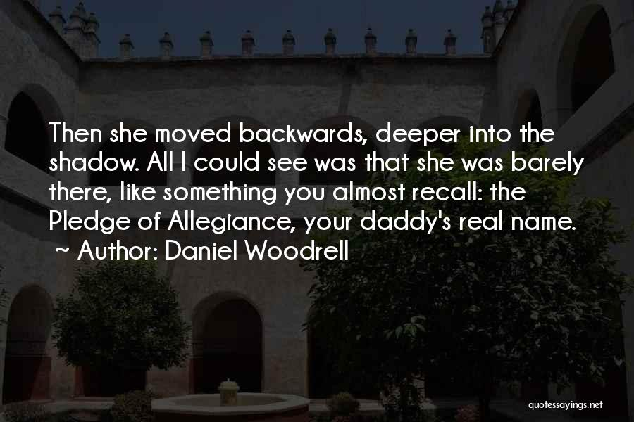 Daniel Woodrell Quotes 234924