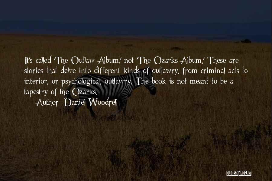 Daniel Woodrell Quotes 570866