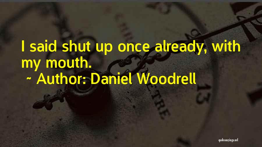 Daniel Woodrell Quotes 723173