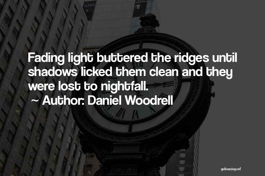 Daniel Woodrell Quotes 736386