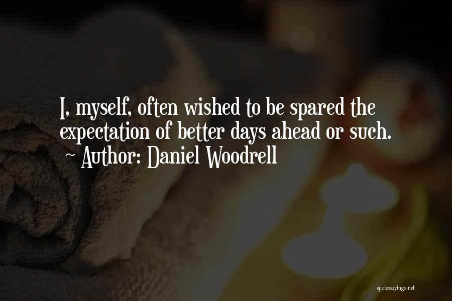 Daniel Woodrell Quotes 881106